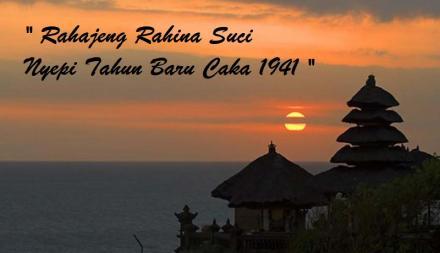 Rahajeng Rahina Suci Nyepi Tahun Baru Caka 1941